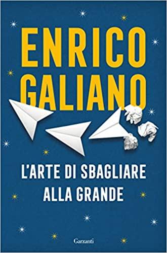 Enrico Galiano l'arte di sbagliare alla grande